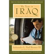 My Year in Iraq by Bremer, L. Paul; McConnell, Malcolm (CON), 9781501191084