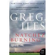Natchez Burning by Iles, Greg, 9780062311085