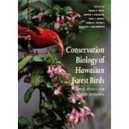 Conservation Biology of Hawaiian Forest Birds : Implications for Island Avifauna by Edited by Thane K. Pratt, Carter T. Atkinson, Paul C. Banko, James D. Jacobi, an, 9780300141085