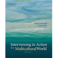 Interviewing in Action in a Multicultural World (with CourseMate Printed Access Card) by Murphy, Bianca Cody; Dillon, Carolyn, 9781285751085