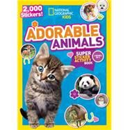 National Geographic Kids Adorable Animals Super Sticker Activity Book by NATIONAL GEOGRAPHIC KIDS, 9781426321085