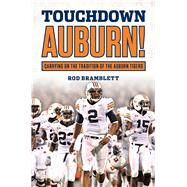 Touchdown, Auburn! by Bramblett, Rod, 9781629371085