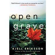 Open Grave A Mystery by Eriksson, Kjell; Norlen, Paul, 9781250091086