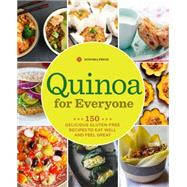 Quinoa: The Everyday Superfood: 150 Gluten-free Recipes to Delight Every Kind of Eater by Sonoma Press, 9781942411086