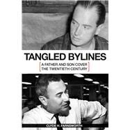 Tangled Bylines by Farnsworth, Clyde H., 9780826221087