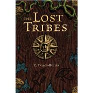 The Lost Tribes by Taylor-butler, C., 9780985481087