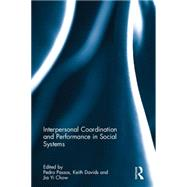 Interpersonal Coordination and Performance in Social Systems by Passos; Pedro, 9781138901087