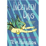 In-Between Days A Memoir About Living with Cancer by Harrison, Teva, 9781487001087