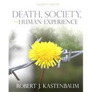 Death, Society, and Human Experience by Kastenbaum,Robert, 9780205001088