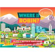 Where Is Robin? Los Angeles by Barone, Robin; Gozhansky, Rachel, 9780990631088