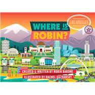 Where Is Robin? Los Angeles by Barone, Robin; Gozhansky, Rachel, 9780990631088