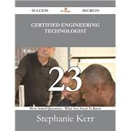 Certified Engineering Technologist: 23 Most Asked Questions on Certified Engineering Technologist - What You Need to Know by Kerr, Stephanie, 9781488531088