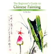 Birds and Insects : The Beginner's Guide to Chinese Painting by Ruo, Mei, 9781602201088