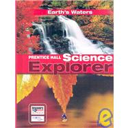 Prentice Hall Science Explorer: Earth's Waters by Padilla, Michael J.; Miaoulis, Ioannis; Cyr, Martha, 9780133651089
