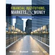 Financial Institutions, Markets, and Money, 11th Edition by David S. Kidwell (Univ. of Minnesota); David W. Blackwell (PricewaterhouseCoopers LLP); David A. Whidbee (Washington State Univ.); Richard L. Peterson (Texas Tech Univ.), 9780470561089