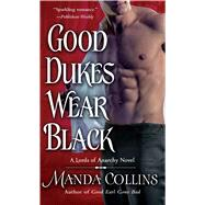 Good Dukes Wear Black A Lords of Anarchy Novel by Collins, Manda, 9781250061089