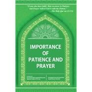 Importance of Patience and Prayer by Khamenie, Grand Ayatollah Sayyid Ali, 9781504971089
