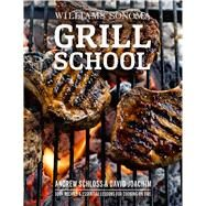 Grill School Essential Techniques and Recipes for Great Outdoor Flavors by Joachim, David; Schloss, Andrew, 9781681881089