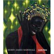 Kerry James Marshall by Storr, Robert; Choon, Angela (CON), 9781941701089