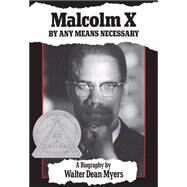 Malcolm X: By Any Means Necessary By Any Means Necessary by Myers, Walter Dean, 9780590481090