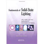 Fundamentals of Solid-State Lighting: LEDs, OLEDs, and Their Applications in Illumination and Displays by Khanna; Vinod Kumar, 9781466561090