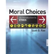 Moral Choices : An Introduction to Ethics by Scott B. Rae, 9780310291091