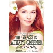 The Grass Is Always Greener by Calonita, Jen, 9780316091091