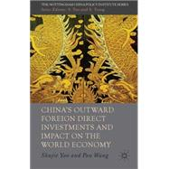 China's Outward Foreign Direct Investments and Impact on the World Economy by Yao, Shujie; Wang, Pan, 9781137321091