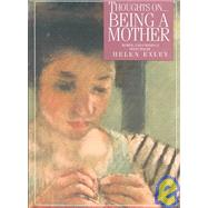 Thoughts on Being a Mother by Exley Gift Books, 9781861871091