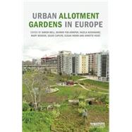 Urban Allotment Gardens in Europe by Bell; Simon, 9781138921092