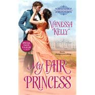 My Fair Princess by Kelly, Vanessa, 9781420141092