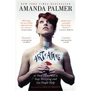 The Art of Asking by Palmer, Amanda; Brown, Bren', 9781455581092