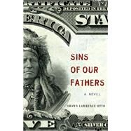 Sins of Our Fathers by Otto, Shawn Lawrence, 9781571311092