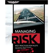 Managing Risk: Best Practices for Pilots by Wilson, Dale; Binnema, Gerald; Nance, John J., 9781619541092