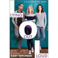 Lying Out Loud: A Companion to The DUFF by Keplinger, Kody, 9780545831093