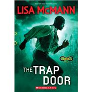 The Trap Door (Infinity Ring, Book 3) by McMann, Lisa, 9780545901093