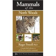 Mammals of the North Woods by Powell, Roger, 9781936571093
