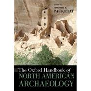 The Oxford Handbook of North American Archaeology by Pauketat, Timothy, 9780190241094