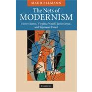 The Nets of Modernism: Henry James, Virginia Woolf, James Joyce, and Sigmund Freud at Biggerbooks.com