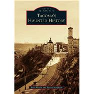 Tacoma's Haunted History by Allison, Ross; Nordheim, Teresa, 9781467131094