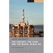 The Cheviot, The Stag and the Black, Black Oil by McGrath, John; MacDonald, Graeme, 9781472531094