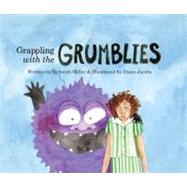 Grappling with the Grumblies by Miller, Deborah, 9781897411094