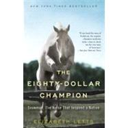The Eighty-Dollar Champion by Letts, Elizabeth, 9780345521095