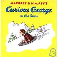 Curious George in the Snow by Rey, Margret, 9780756921095