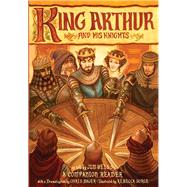 King Arthur and His Knights by Weiss, Jim; Bauer, Chris; Sorge, Rebecca, 9781945841095