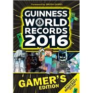 Guinness World Records 2016 Gamer's Edition by Unknown, 9781910561096