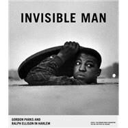 Invisible Man by Parks, Gordon; Kunhardt, Peter; Druick, Douglas; Witkovsky, Matthew, 9783958291096