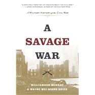 A Savage War by Murray, Williamson; Hsieh, Wayne Wei-Siang, 9780691181097