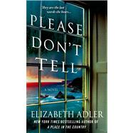 Please Don't Tell The Emotional and Intriguing Psychological Suspense Thriller by Adler, Elizabeth, 9781250051097