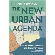 The New Urban Agenda by Freeman, Bill; Hume, Christopher, 9781459731097